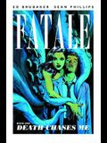 Fatale Volume 1: Death Chases Me
