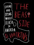 The Beast Side: Living (and Dying) While Black in America