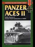 Panzer Aces II: Battle Stories of German Tank Commanders in World War II