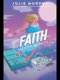 Faith: Greater Heights