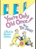 You're Only Old Once]: A Book for Obsolete Children: 30th Anniversary Edition