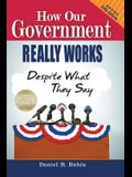 How Our Government Really Works, Despite What They Say: Fifth Edition