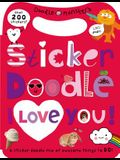 Sticker Doodle I Love You: Awesome Things to Do, with Over 200 Stickers [With Sticker(s)]