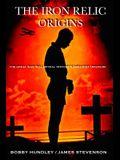 The Iron Relic: Origins