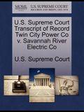 U.S. Supreme Court Transcript of Record Twin City Power Co V. Savannah River Electric Co