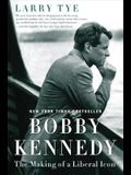 Bobby Kennedy: The Making of a Liberal Icon