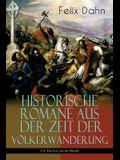 Historische Romane aus der Zeit der Völkerwanderung (14 Titel in einem Band) (Band 2/3): Attila, Felicitas, Ein Kampf um Rom, Gelimer, Die schlimmen N