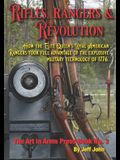 Rifles, Rangers & Revolution: How the Elite Queen's Loyal American Rangers took full advantage of the explosive military technology of 1776.