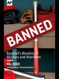 Banned: Baseball's Blacklist of All-Stars and Also-Rans