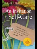 An Invitation to Self-Care, Volume 1: Why Learning to Nurture Yourself Is the Key to the Life You've Always Wanted, 7 Principles for Abundant Living