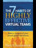 The 7 Habits of Highly Effective Virtual Teams: Make a success of your virtual global workforce.