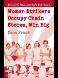 Women Strikers Occupy Chain Stores, Win Big: The 1937 Woolworth's Sit-Down