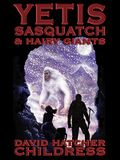 Yetis, Sasquatch & Hairy Giants