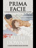 Prima Facie: A Crime Novella of the Roman Empire
