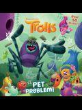 Pet Problem! (DreamWorks Trolls) (Pictureback(R))