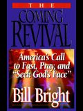 The Coming Revival: America's Call to Fast, Pray, and Seek God's Face
