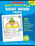 Write, Draw & Read Sight Word Pages: 50 Literacy-Boosting Reproducibles That Teach the Top Sight Words