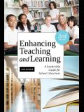 Enhancing Teaching and Learning, Third Edition: A Leadership Guide for School Libraries