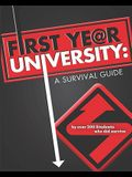 First Year University: : A Survival Guide