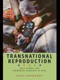 Transnational Reproduction: Race, Kinship, and Commercial Surrogacy in India