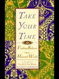 Take Your Time: Finding Balance in a Hurried World