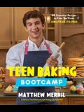 Teen Baking Bootcamp: 60 Essential Recipes to Take You from Amateur to Pro
