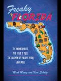 Freaky Florida: The Wonderhouse, the Devil's Tree, the Shaman of Philippe Park, and More