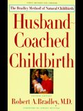 Husband-Coached Childbirth : The Bradley Method of Natural Childbirth