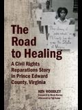 The Road to Healing: A Civil Rights Reparations Story in Prince Edward County, Virginia