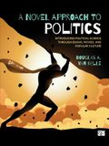 A Novel Approach to Politics: Introducing Political Science through Books, Movies, and Popular Culture (Fifth Edition)