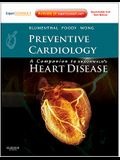 Preventive Cardiology: Companion to Braunwald's Heart Disease [With Access Code]