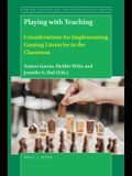 Playing with Teaching: Considerations for Implementing Gaming Literacies in the Classroom