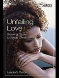 Unfailing Love: Growing Closer to Jesus Christ