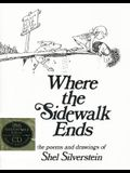 Where the Sidewalk Ends: Poems and Drawings [With CD]