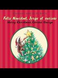 Feliz Navidad, Jorge El Curioso/Merry Christmas, Curious George (Bilingual Ed.)