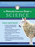 The Politically Incorrect Guide to Science