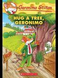 Hug a Tree, Geronimo(geronimo Stilton #69), 69
