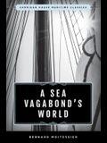 A Sea Vagabond's World: Boats and Sails, Distant Shores, Islands and Lagoons