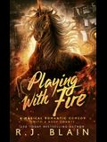 Playing with Fire: A Magical Romantic Comedy (with a body count)
