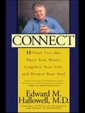 Connect: 12 Vital Ties That Open Your Heart, Lengthen Your Life, and Deepen Your Soul