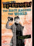 The Race Around the World (Totally True Adventures): How Nellie Bly Chased an Impossible Dream . . .