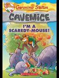 I'm a Scaredy-Mouse! (Geronimo Stilton Cavemice #7), 7