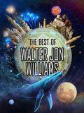 The Best of Walter Jon Williams