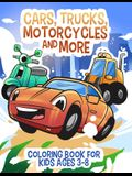 Cars, Trucks, Motorcycles and More: Coloring book for kids ages 3-8