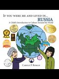 If You Were Me and Lived in... Russia: A Child's Introduction to Culture Around the World