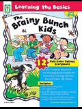 Learning the Basics-The Brainy Bunch Kids, Grades PK - 1: The Complete Resource for Teaching Early Childhood Curriculum through Stories, Fun Activities, and Games