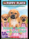 Sugar, Gummi and Lollipop (the Puppy Place #40), 40