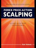 Forex Price Action Scalping: an in-depth look into the field of professional scalping