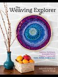The Weaving Explorer: Ingenious Techniques, Accessible Tools & Creative Projects with Yarn, Paper, Wire & More