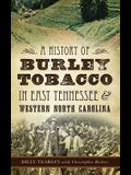 A History of Burley Tobacco in East Tennessee & Western North Carolina